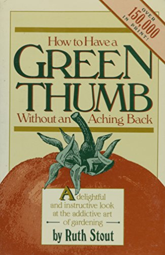 How to have a green thumb without an aching back: A new method of mulch gardening (Cornerstone Library books)