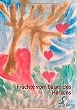 Früchte vom Baum des Herzens: Gedichte