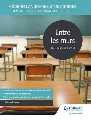 Entre Les Murs: Film Study Guide for As/A-level French (Film Study Guide for As/A-level Spanish) (English and French Edition)