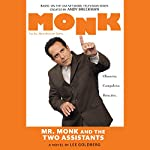 Mr. Monk and the Two Assistants | Lee Goldberg