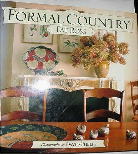 Laden Sie das Buch von Amazon kostenlos herunter Formal Country PDF by Pat Ross