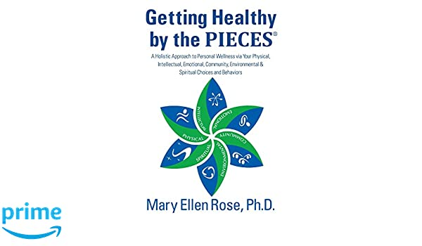 Getting Healthy By The Pieces A Holistic Approach To Personal