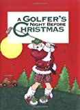 Golfer's Night Before Christmas, A