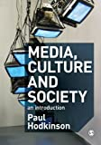 Media, Culture and Society 1st Edition