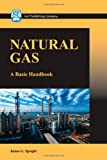 Natural Gas : A Basic Handbook, Speight, James G., 1933762144
