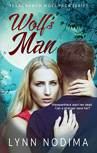 Wolf Man (Wolf's Man: Texas Ranch Wolf Pack (Texas Ranch Wolf Pack Series Book 1))