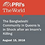 The Bangladeshi Community in Queens Is in Shock after an Imam's Killing | Lidia Jean Kott
