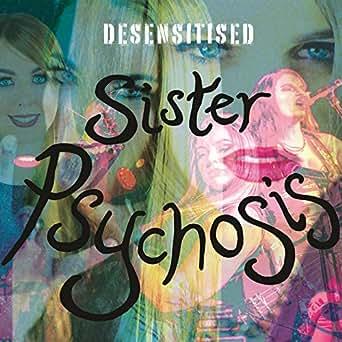 Sister Psychosis by Desensitised on Amazon Music - Amazon com