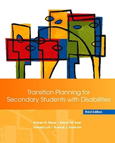 Transition Planning for Secondary Students with Disabilities (3rd Edition) 3rd edition by Flexer, Robert W., Baer, Robert M., Luft, Pamela, Simmons, T (2007) Paperback