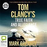 Tom Clancy's True Faith and Allegiance: A Jack Ryan Novel   Mark Greaney