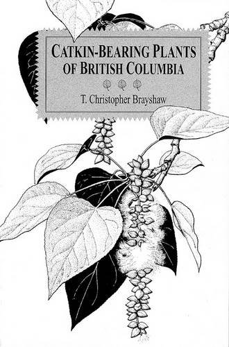 Catkin-Bearing Plants of British Columbia