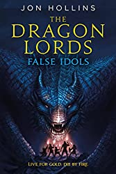 The Dragon Lords: False Idols Kindle Edition by Jon Hollins  (Author)