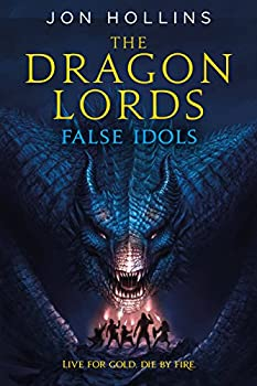 The Dragon Lords: False Idols by Jon Hollins fantasy book reviews