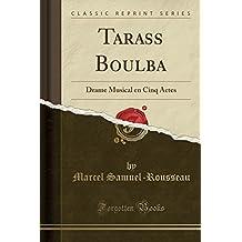 Tarass Boulba: Drame Musical En Cinq Actes (Classic Reprint)
