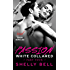White Collared Part Four: Passion (Benediction Book 4)