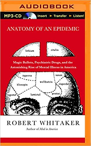 Anatomy of an epidemic magic bullets psychiatric drugs and the anatomy of an epidemic magic bullets psychiatric drugs and the astonishing rise of mental illness in america unabridged edition fandeluxe Images