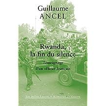 Rwanda, la fin du silence: Témoignage d'un officier français (Mémoires de Guerre t. 23) (French Edition)
