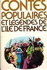 Contes populaires et légendes de l'ile de france par Loisirs