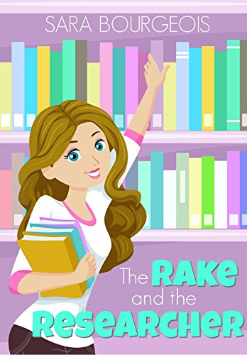 The Rake And The Researcher by Sara Bourgeois ebook deal
