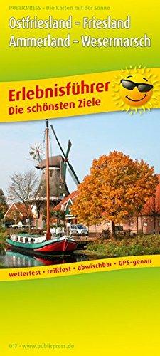 Ostfriesland, Friesland, Ammerland & Wesermarsch: Erlebnisführer mit Radrouten und Informationen zu Freizeiteinrichtungen auf der Kartenrückseite, ... GPS-genau. 1:170000 (Erlebnisführer / EF)