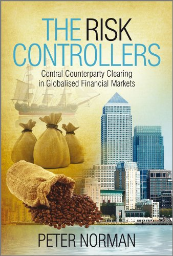 Read Online The Risk Controllers: Central Counterparty Clearing in Globalised Financial Markets ebook