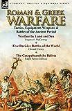 Roman & Greek Warfare: Tactics, Equipment, Weapons & Battles of the Ancient Period