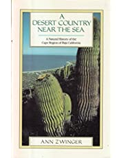 A Desert Country Near the Sea: A Natural History of the Cape Region of Baja California