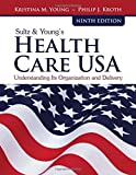 img - for Sultz & Young's Health Care USA: Understanding Its Organization and Delivery book / textbook / text book