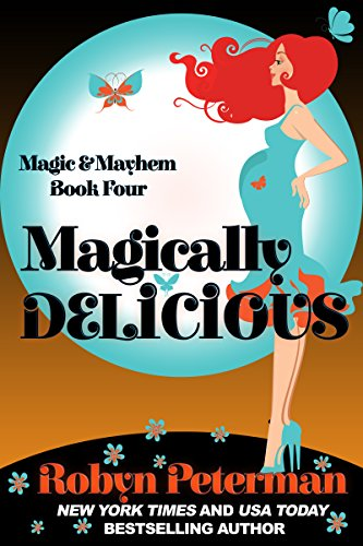 Magically Delicious: Magic and Mayhem Book Four -