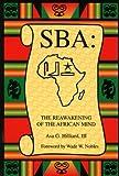 SBA : The Reawakening of the African Mind, Hilliard, Asa G., 0965540243