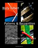 Patterns and Recognition, Wally Gilbert, 1469947358