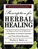 Prescription for Herbal Healing, Phyllis A. Balch, 0895298694