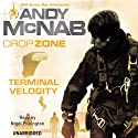 DropZone: Terminal Velocity Audiobook by Andy McNab Narrated by Nigel Pilkington