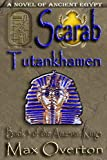The Amarnan Kings, Book 3: Scarab - Tutankhamen