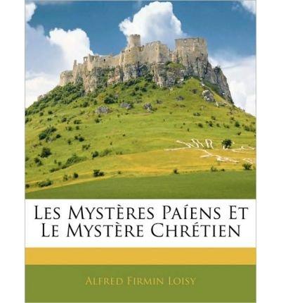 Download Les Myst Res Pa Ens Et Le Myst Re Chr Tien (Paperback)(French) - Common pdf