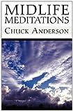 Midlife Meditations, Chuck Anderson, 1462630413