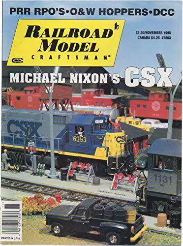 Railroad Model Craftsman, vol. 64, no. 6 (November 1995): Michael Nixon's CSX, Pennsylvania R.R.'s RPOs, O&W Hoppers, Rio Grande Southern at Dolores, Digital Command Control (DCC)