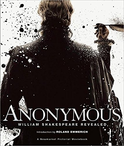 Anonymous: William Shakespeare Revealed (A Newmarket Pictorial Moviebook)