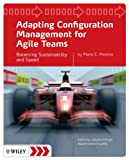 Adapting Configuration Management for Agile Teams- Balancing Sustainability and Speed