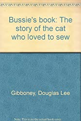 Bussie's book: The story of the cat who loved to sew
