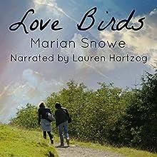 Love Birds Audiobook by Marian Snowe Narrated by Lauren Hartzog