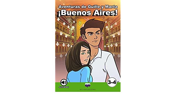 Amazon.com: ¡Aventuras de Guille y Marta! ¡Buenos Aires! (Spanish Edition) eBook: MY LANGUAGE TOWN: Kindle Store
