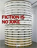 Sophie Tottie: Fiction is No Joke