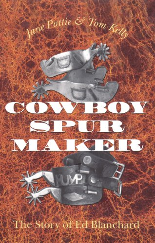 Cowboy Spurs and Their Makers (Centennial Series of the Association of Former Students, Texas A&M University) by Texas A&M University Press