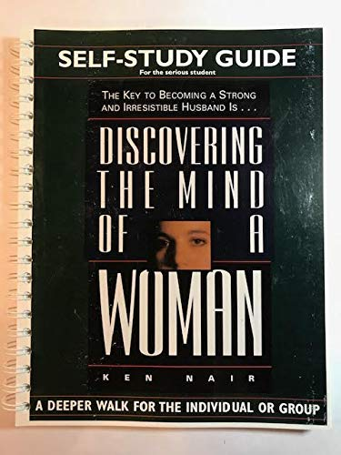 Discovering the Mind of a Woman (Self-Study Guide for the serious student)