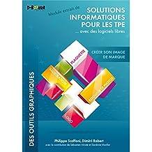 Créer son image de marque - MODULE EXTRAIT DE Solutions informatiques pour les TPE ...avec des logiciels libres (French Edition)