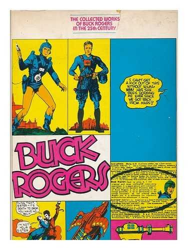 The Collected Works of Buck Rogers in the 25th Century. Introd. by Ray Bradbury. Editor: Robert C. - Chelsea Ray