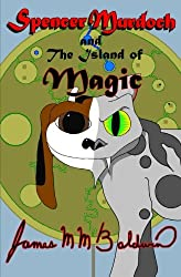 Spencer Murdoch and the Island of Magic (Volume 2)
