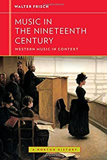 Nineteenth century music california studies in 19th century music music in the nineteenth century western music in context a norton history fandeluxe Images