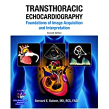Transthoracic Echocardiography: Foundations of Image Acquisition and Interpretation: 2nd Edition